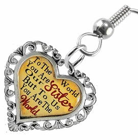 "<BR>           <i>""TO THE WORLD YOU ARE OUR SISTER,        <BR>                  BUT TO US YOU ARE THE WORLD""</i>       <BR>          BEAUTIFUL WORDS, BEAUTIFUL EARRINGS <BR> HYPOALLERGENIC, NICKEL, LEAD, CADMIUM  FREE!       <BR> W1822E1 - ""SISTER"" HEART CHARM ON FISH HOOK    <BR>    STYLE EARRINGS FROM $7.90 TO $12.50 �2016"