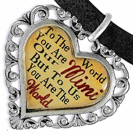 """<BR>            <i>""""TO THE WORLD YOU ARE OUR MIMI,    <BR>                   BUT TO US YOU ARE THE WORLD""""</i>   <BR>          BEAUTIFUL WORDS, BEAUTIFUL BRACELET   <BR> HYPOALLERGENIC, NICKEL, LEAD, CADMIUM  FREE!   <BR> W1823B3 - """"MIMI"""" HEART CHARM ON BLACK SUEDE    <BR>         BRACELET FROM $7.90 TO $12.50 �2016"""
