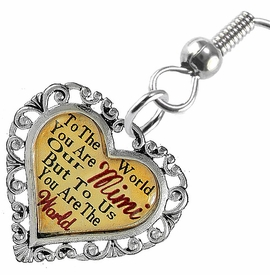 "<BR>           <i>""TO THE WORLD YOU ARE OUR MIMI,         <BR>                  BUT TO US YOU ARE THE WORLD""</i>        <BR>          BEAUTIFUL WORDS, BEAUTIFUL EARRINGS  <BR> HYPOALLERGENIC, NICKEL, LEAD, CADMIUM  FREE!        <BR>    W1823E1 - ""MIMI"" HEART CHARM ON FISH HOOK     <BR>    STYLE EARRINGS FROM $7.90 TO $12.50 �2016"