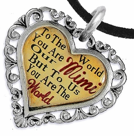 """<BR>         <i>""""TO THE WORLD YOU ARE OUR MIMI,     <BR>                  BUT TO US YOU ARE THE WORLD""""</i>    <BR>          BEAUTIFUL WORDS, BEAUTIFUL NECKLACE   <BR> HYPOALLERGENIC, NICKEL, LEAD, CADMIUM  FREE!    <BR>W1823N3 - """"MIMI"""" HEART CHARM ON BLACK SUEDE  <BR>          NECKLACE FROM $7.90 TO $12.50 �2016"""