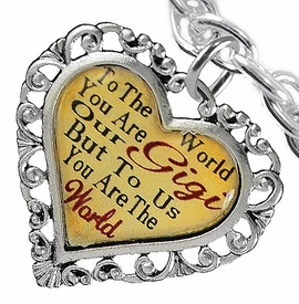 "<BR>            <i>""TO THE WORLD YOU ARE OUR GIGI,    <BR>                   BUT TO US YOU ARE THE WORLD""</i>   <BR>          BEAUTIFUL WORDS, BEAUTIFUL BRACELET   <BR> HYPOALLERGENIC, NICKEL, LEAD, CADMIUM  FREE!   <BR>W1824B5 - ""GIGI"" HEART CHARM ON CHAIN LINK TOGGLE  <BR>       CLASP BRACELET FROM $7.90 TO $12.50 �2016"