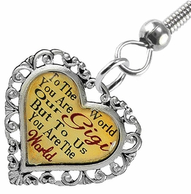 "<BR>           <i>""TO THE WORLD YOU ARE OUR GIGI,         <BR>                  BUT TO US YOU ARE THE WORLD""</i>        <BR>          BEAUTIFUL WORDS, BEAUTIFUL EARRINGS  <BR> HYPOALLERGENIC, NICKEL, LEAD, CADMIUM  FREE!        <BR>    W1824E1 - ""GIGI"" HEART CHARM ON FISH HOOK     <BR>    STYLE EARRINGS FROM $7.90 TO $12.50 �2016"