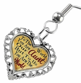 """<BR>           <i>""""TO THE WORLD YOU ARE OUR AUNT,         <BR>                  BUT TO US YOU ARE THE WORLD""""</i>        <BR>          BEAUTIFUL WORDS, BEAUTIFUL EARRINGS  <BR> HYPOALLERGENIC, NICKEL, LEAD, CADMIUM  FREE!        <BR>    W1825E1 - """"AUNT"""" HEART CHARM ON FISH HOOK     <BR>    STYLE EARRINGS FROM $7.90 TO $12.50 �2016"""