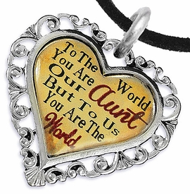 """<BR>              <i>""""TO THE WORLD YOU ARE OUR AUNT,      <BR>                  BUT TO US YOU ARE THE WORLD""""</i>     <BR>          BEAUTIFUL WORDS, BEAUTIFUL NECKLACE    <BR> HYPOALLERGENIC, NICKEL, LEAD, CADMIUM  FREE!     <BR>  W1825N3 - """"AUNT"""" HEART CHARM ON BLACK SUEDE  <BR>          NECKLACE FROM $7.90 TO $12.50 �2016"""