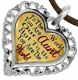 """<BR>              <i>""""TO THE WORLD YOU ARE OUR AUNT,      <BR>                  BUT TO US YOU ARE THE WORLD""""</i>     <BR>          BEAUTIFUL WORDS, BEAUTIFUL NECKLACE    <BR> HYPOALLERGENIC, NICKEL, LEAD, CADMIUM  FREE!     <BR>  W1825N4 - """"AUNT"""" HEART CHARM ON BROWN SUEDE  <BR>          NECKLACE FROM $7.90 TO $12.50 �2016"""