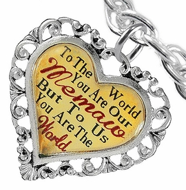 "<BR>            <i>""TO THE WORLD YOU ARE OUR MEMAW,    <BR>                   BUT TO US YOU ARE THE WORLD""</i>   <BR>          BEAUTIFUL WORDS, BEAUTIFUL BRACELET   <BR> HYPOALLERGENIC, NICKEL, LEAD, CADMIUM  FREE!   <BR> W1826B5 - ""MEMAW"" HEART CHARM ON CHAIN LINK  <BR> TOGGLE CLASP BRACELET FROM $7.90 TO $12.50 �2016"