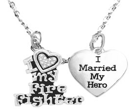 "W1896-1918N1 - ""I LOVE MY FIREFIGHTER"",<BR>""I MARRIED MY HERO"", On A 18 Inch Cable <BR>  Chain Necklace�2018 SAFE- Nickle, Lead,<BR>              And Cadmium Free $9.68 Each"