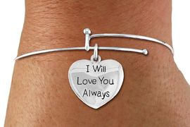 "<BR>      WHOLESALE CHARM BRACELET <BR>     LEAD, CADMIUM & NICKEL FREE!!  <BR>    W21307B - BRIGHT SILVER TONE  <BR>     ADJUSTABLE CHARM BRACELET WITH <br> SILVER TONE ""I WILL LOVE YOU ALWAYS"" <BR> HEART CHARM FOR $7.75 EACH! &#169;2014"