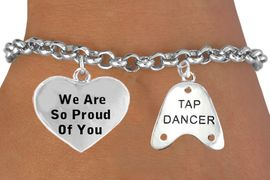 """<BR>                             BEAUTIFUL """"WE ARE SO PROUD OF YOU"""" HEART<BR>                            & """"TAP DANCER"""" CHARM BRACELET WHOLESALE <bR>                 W21460B - THE NEW WAY TO EXPRESS LOVE, MOTIVATION,<BR>          POSITIVE, AFFIRMATIVE EXPRESSIONS, THAT WILL GO PERFECTLY<br>        WITH ANOTHER POSITIVE AFFIRMATION CHARM IF YOU WANT  ONE,<BR>   MORE CHOICES LOOK BELOW,  CHARM BRACELET FROM $9.73 TO $14.58<BR>                                    CostumeJewelryWholesale.com �2014"""