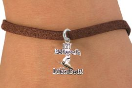 """<BR>"""" If I Believe It, I Can Do It! """" ICE SKATING ADJUSTABLE BROWN SUEDE BRACELET<BR>                                 AN ORIGINAL ALLAN ROBIN CUSTOM DESIGN<br>                                                WHOLESALE CHARM BRACELET <BR>                                              LEAD, CADMIUM & NICKEL FREE!!  <BR>                    W21545B-BROWN SUEDE, WITH ADJUSTABLE SILVER TONE  <BR>                           CHAIN BRACELET FROM $4.50 TO $8.35 EACH! &#169;2015"""
