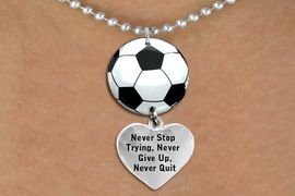 """<BR>   NICKEL FREE & ADJUSTABLE NECKLACE !<Br>                  EXCLUSIVELY OURS!!<Br>            AN ALLAN ROBIN DESIGN!!<Br>                 LEAD & NICKEL FREE!! <Br>W21681N - SILVER TONE BALL CHAIN <BR>NECKLACE AND SOCCER BALL PENDANT <BR>WITH """"NEVER STOP TRYING..."""" HEART CHARM <BR>        FROM $7.31 TO $16.25 �2015"""
