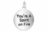 "W269SC - ""YOU'RE A SPIRIT ON FIRE"" CIRCLE ©2009  $5.68 EACH"