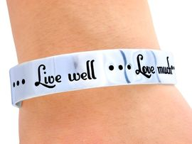 "<BR>            MESSAGE TO LOVED ONE, CUFF BRACELET<BR>       EXCLUSIVELY OURS, AN ALLAN ROBIN DESIGN<BR>            ""LIVE WELL, LOVE MUCH, LAUGH OFTEN""<BR>                     W4468B FROM $4.85 TO $10.00"