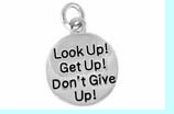 """W473SC - """"LOOK UP, GET UP, DONT GIVE UP"""" �09  $5.68 EACH"""
