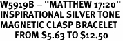 "W5919B - ""MATTHEW 17:20""<Br>INSPIRATIONAL SILVER TONE<Br>MAGNETIC CLASP BRACELET<br>       FROM $5.63 TO $12.50"