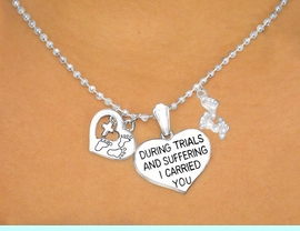 """<bR>     W6690NE - GREAT RELIGIOUS <BR>   SILVER FINISH """"DURING TRIALS <BR>      & SUFFERING, I CARRIED YOU"""" <BR> HEART & FOOTPRINTS NECKLACE & <BR>  EARRINGS FROM $5.90 TO $11.75"""