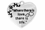 "W704SC - ""WHERE THERE IS LOVE THERE IS LIFE"" HEART  �04   $5.08 Each"