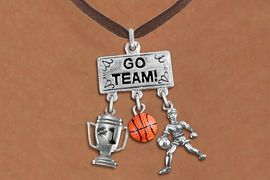 "<br> WHOLESALE BASKETBALL NECKLACE<Br>               EXCLUSIVELY OURS!! <Br>          AN ALLAN ROBIN DESIGN!! <Br>             LEAD & NICKEL FREE!! <BR> W20116N - SILVER TONE ""GO TEAM!"" <BR> ""#1"" TROPHY, BALL AND PLAYER CHARMS <BR> WOMEN'S BASKETBALL THEMED PENDANT<BR>          ON BROWN SUEDE NECKLACE <BR>         FROM $7.85 TO $17.50 �2013"