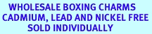 <BR>    WHOLESALE BOXING CHARMS <BR> CADMIUM, LEAD AND NICKEL FREE <BR>             SOLD INDIVIDUALLY