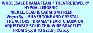 """<BR>  WHOLESALE DRAMA TEAM / THEATRE JEWELRY    <br>                          HYPOALLERGENIC    <BR>           NICKEL, LEAD & CADMIUM FREE!!    <BR>       W1701B9 - SILVER TONE AND CRYSTAL   <BR>       THE ACTORS """"DRAMA"""" HEART CHARM ON    <BR>     ADJUSTABLE SOLID THIN WIRE BRACELET   <br>              FROM $5.98 TO $12.85 �15"""