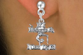 """<br> WHOLESALE GYMNASTIC EARRING<bR>                EXCLUSIVELY OURS!!<BR>           AN ALLAN ROBIN DESIGN!!<BR>   CLICK HERE TO SEE 600+ EXCITING<BR>        CHANGES THAT YOU CAN MAKE!<BR>     CADMIUM, LEAD & NICKEL FREE!!<BR> W1407SE - """"IF I BELIEVE IT, I CAN DO IT!"""" <Br>        GYMNASTICS CHARM EARRINGS <BR>         FROM $4.50 TO $8.35 �2013"""