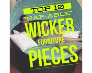 "10 Most ""Nap-Able"" Wicker Furniture Pieces"