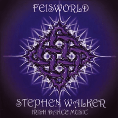 Feisworld - Irish Dance Music Stephen Walker