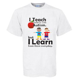 "Autism Awareness Adult Shirt ""I Teach Children With Autism_"""