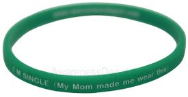 Message Bands: I'm Single...My mom made me wear this.