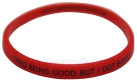 Message Bands: I tried being good, but I got bored.