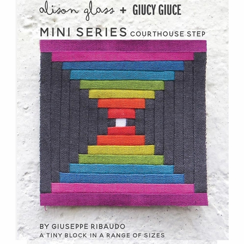 Alison Glass + Giucy Giuce, Sewing Patterns, Mini Series Courthouse Steps