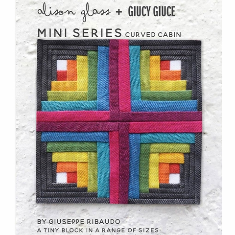 Alison Glass + Giucy Giuce, Sewing Patterns, Mini Series Curved Cabin