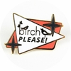 Birch Please! Enamel Pin
