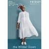 Friday Pattern Company, Sewing Pattern, Wilder Gown