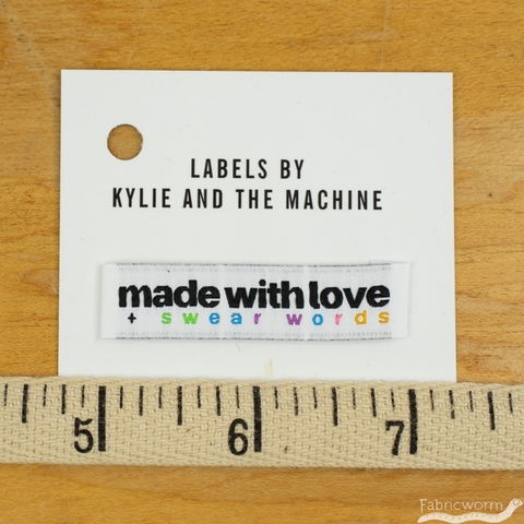 Kylie and the Machine, Woven Labels, Made With Love and Swear Words
