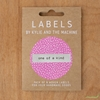 Kylie and the Machine, Woven Labels, One Of A Kind