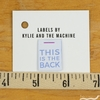 Kylie and the Machine, Woven Labels, This Is The Back