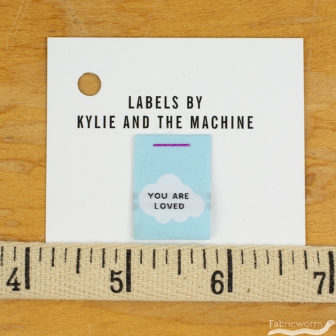 Kylie and the Machine, Woven Labels, You Are Loved