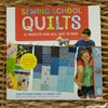 Sewing School Quilts Book : 15 Projects Kids Will Love to Make
