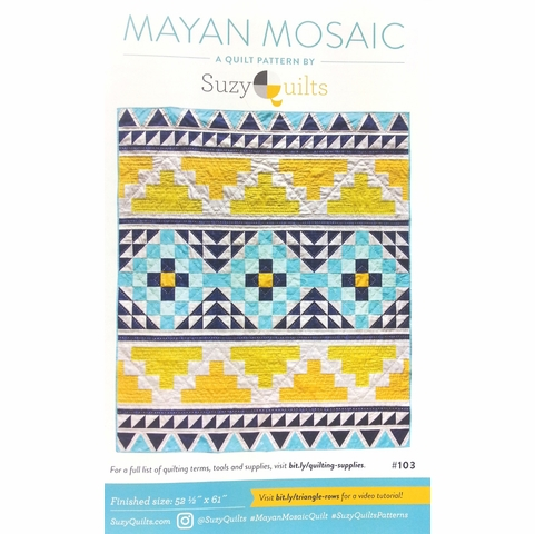 Suzy Quilts, Sewing Pattern, Mayan Mosaic Quilt