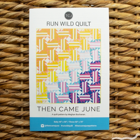 Then Came June, Sewing Pattern, Run Wild Quilt