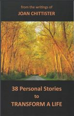From the writings of Joan Chittister: 38 Personal Stories to Transform a Life