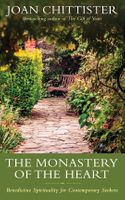 The Monastery of the Heart: <br>Benedictine Spirituality for Contemporary Seekers