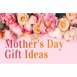 MOTHERS DAY 2021 GIFT IDEAS !
