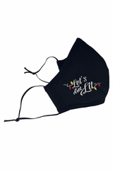 Let's Get Lit Embroidered on Black 100% 2-Ply Cotton Face Shaped Mask