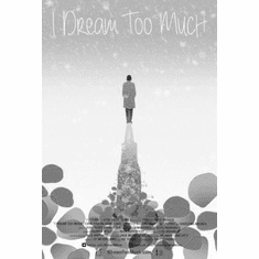 """I Dream Too Much Black and White Poster 24""""x36"""""""