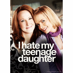 I Hate My Teenage Daughter Poster 24x36