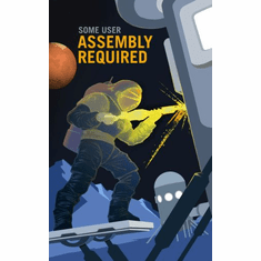 Mars Recruitment Some User Assembly Required Poster 24x36