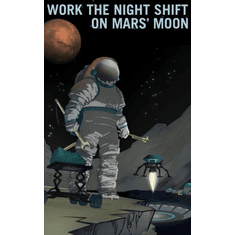 Mars Recruitment Work The Night Shift Poster 24x36