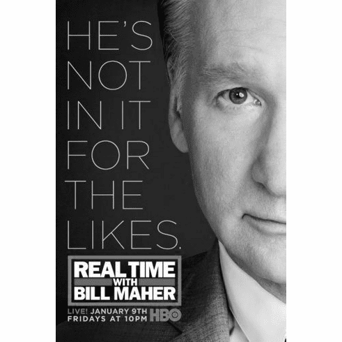 """Real Time Bill Maher Black and White Poster 24""""x36"""""""